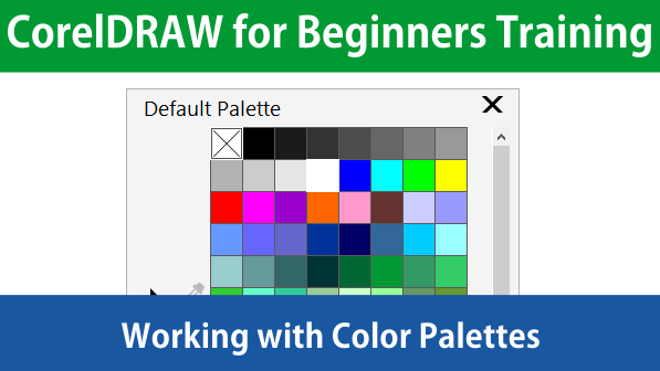 CorelDRAW for Beginners The Basics of Color Palettes ...